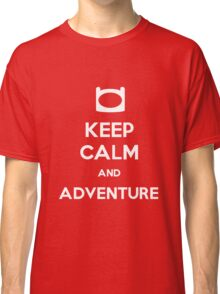 Keep Calm and Adventure! Classic T-Shirt