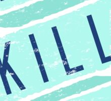 Let's Kill Tonight Sticker