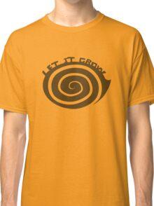 Let It Grow Classic T-Shirt
