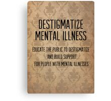 destigmatize mental illness Canvas Print