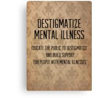 destigmatize mental illness Canvas Print