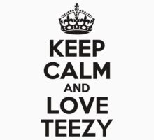 Keep Calm and Love TEEZY Kids Clothes