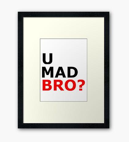 U mad bro? T-shirt Framed Print
