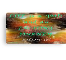CREATE THE LIFESTYLE YOU'LL LOVE Canvas Print