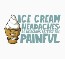 Ice Cream Headaches by Made With Awesome
