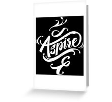 Aspire to greatness - calligraphic motivational design Greeting Card