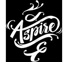 Aspire to greatness - calligraphic motivational design Photographic Print