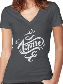Aspire to greatness - calligraphic motivational design Women's Fitted V-Neck T-Shirt