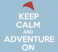 Keep Calm And Adventure On by WhoDatNation