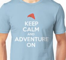 Keep Calm And Adventure On Unisex T-Shirt