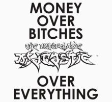 Money Over Bitches The Untouchable DJ Drastic™ Over Everything by DJDrastic