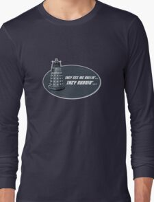 They see me rollin'... Long Sleeve T-Shirt