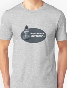 They see me rollin'... T-Shirt
