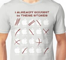 I ALREADY BOUGHT IN THESE STORES Unisex T-Shirt