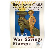 Save your child from autocracy and poverty Buy war savings stamps United States Treasury Department Poster