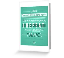 NO NEED TO PANIC Greeting Card