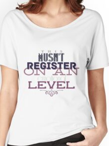 This musn't register on an emotional level. Women's Relaxed Fit T-Shirt