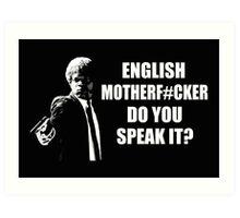 English Motherfucker Do You Speak It Art Print