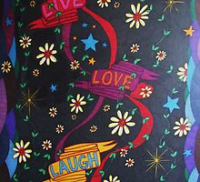 Live Love Laugh by Steve Boisvert