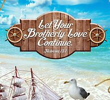 Let Your Brotherly Love Continue by JenielsonDesign