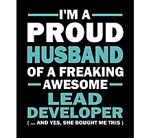 I'M A PROUD HUSBAND OF A FREAKING AWESOME LEAD DEVELOPER Photographic Print