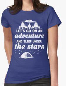 Let's Go On An Adventure and Sleep Under The Stars T-Shirt