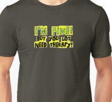 I'M FINE! Unisex T-Shirt