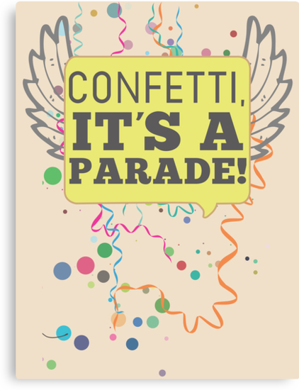 Confetti, It's a Parade! by ElocinMuse