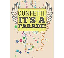 Confetti, It's a Parade! Photographic Print