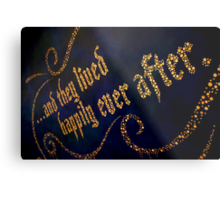 ...And They Lived Happily Ever After Metal Print