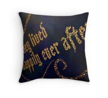 ...And They Lived Happily Ever After Throw Pillow
