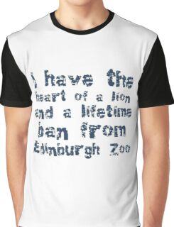 I Have The Heart of A Lion And A Lifetime Ban Graphic T-Shirt