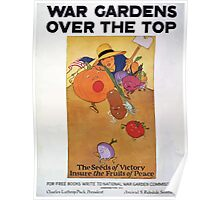 War gardens over the top The seeds of victory insure the fruits of peace Poster