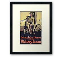 Bring him home with the Victory Loan Framed Print