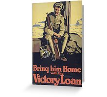 Bring him home with the Victory Loan Greeting Card