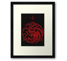 Keep Calm and...Dracarys Framed Print