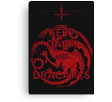 Keep Calm and...Dracarys Canvas Print