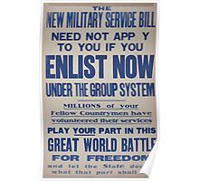 The new military service bill need not apply to you if you enlist now under the group system 338 Poster