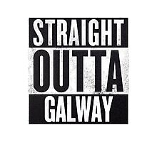 STRAIGHT OUTTA GALWAY Photographic Print