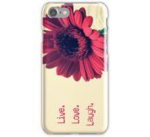 Live.Love.Laugh iPhone Case/Skin