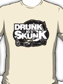 Drunk like a Skunk (Black Background) T-Shirt