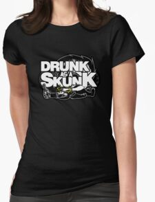 Drunk like a Skunk (Black Background) Womens Fitted T-Shirt