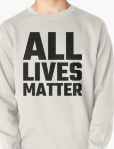 All Lives Matter Pullover