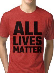 All Lives Matter Tri-blend T-Shirt