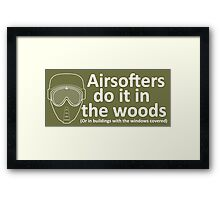 Airsofters do it in the woods! Framed Print