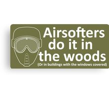 Airsofters do it in the woods! Canvas Print