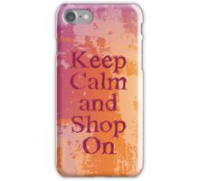 keep calm and shop on iPhone Case/Skin