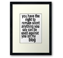 the right to remain silent Framed Print