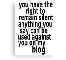 the right to remain silent Canvas Print