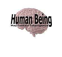 human being may contain intelligence Photographic Print
